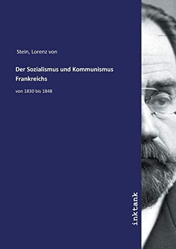 Stein, L: Sozialismus und Kommunismus Frankreichs