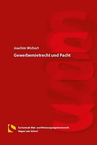 Gewerbemietrecht und Pacht: (4. Auflage)