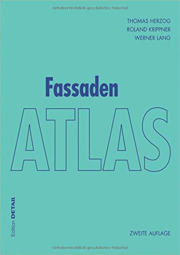 Fassaden Atlas: Zweite überarbeitete und erweiterte Auflage – Grundlagen, Konzepte,...