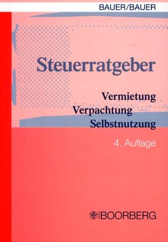 Steuerratgeber Vermietung - Verpachtung - Selbstnutzung. Handbuch zu Steuerfragen bei...