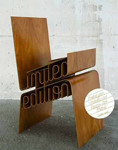 Limited Edition: Prototypen, Unikate und Design-Art-Möbel