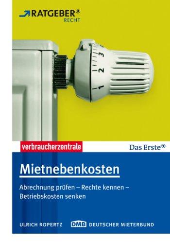 Mietnebenkosten: Abrechnung prüfen - Rechte kennen - Betriebskosten senken (ARD Ratgeber...