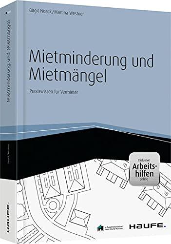 Mietminderung und Mietmängel - inkl. Arbeitshilfen online: Praxiswissen für Vermieter...