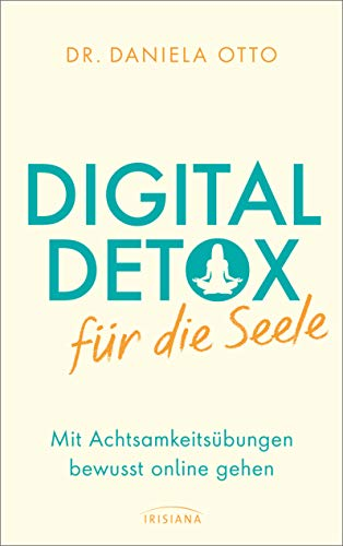 Digital Detox für die Seele: Mit Achtsamkeitsübungen bewusst online gehen