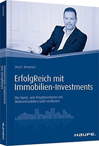 ErfolgReich mit Immobilien-Investments: Die Kunst, wie Privatinvestoren mit Wohnimmobilien...