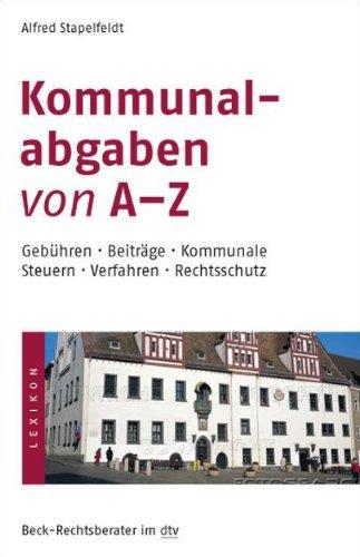 Kommunalabgaben von A - Z: Gebühren · Beiträge · Kommunale Steuern · Verfahren ·...