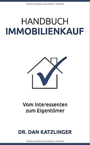 Handbuch Immobilienkauf: Vom Interessenten zum Eigentümer