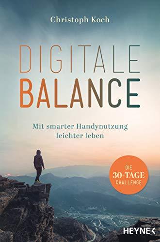 Digitale Balance: Mit smarter Handynutzung leichter leben – Die 30-Tage-Challenge -...