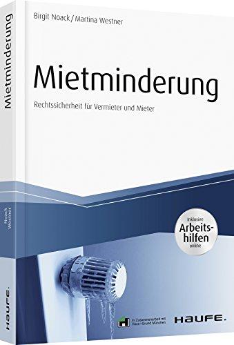 Mietminderung - inkl. Arbeitshilfen online: Rechtssicherheit für Vermieter und Mieter...