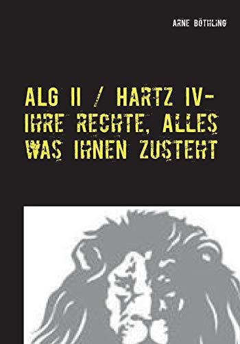 ALG II / Hartz IV - Ihre Rechte, alles was Ihnen zusteht: Auf Augenhöhe mit dem Jobcenter