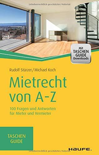 Mietrecht von A-Z: 110 Fragen und Antworten für Mieter und Vermieter (Haufe TaschenGuide)