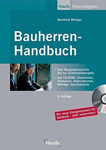 Bauherren-Handbuch: Vom Baugrubenaushub bis zur Schlüsselübergabe (Haufe...