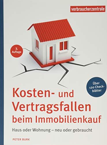 Kosten- und Vertragsfallen beim Immobilienkauf: Bei Neubau, Haus oder Wohnungskauf. Mit...