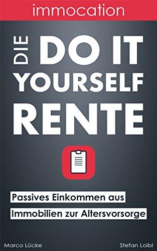 immocation – Die Do-it-yourself-Rente: Passives Einkommen aus Immobilien zur...