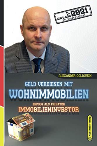 Geld verdienen mit Wohnimmobilien: Erfolg als privater Immobilieninvestor (5. Auflage...