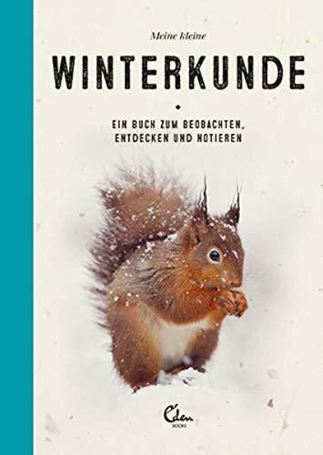 Meine kleine Winterkunde: Ein Buch zum Beobachten, Entdecken und Notieren