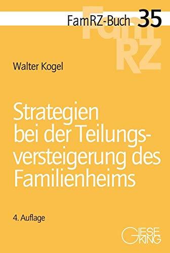 Strategien bei der Teilungsversteigerung des Familienheims (FamRZ-Buch)