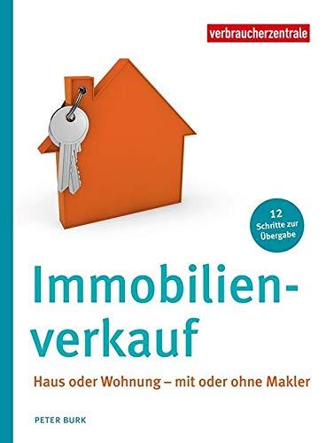 Immobilienverkauf: Haus oder Wohnung - mit oder ohne Makler. 12 Schritte zur Übergabe