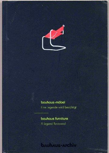 Bauhaus-Möbel /Bauhaus-Furniture. Eine Legende wird besichtigt: Bauhaus-Furniture /A...