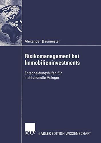 Risikomanagement bei Immobilieninvestments: Entscheidungshilfen für institutionelle...