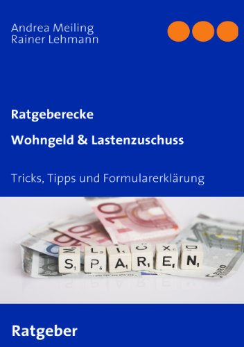 Wohngeld & Lastenzuschuss: Tricks, Tipps und Formularerklärung