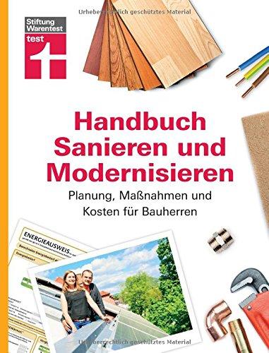 Handbuch für Bauherren – Praxiswissen rund ums Sanieren und Modernisieren - Planung,...