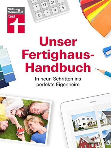 Stiftung Warentest –Das Fertighaus-Handbuch für die Grundstückssuche, Planung und...