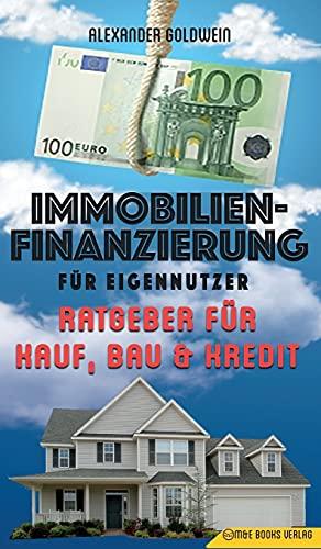 Immobilienfinanzierung für Eigennutzer: Ratgeber für Kauf, Bau & Kredit