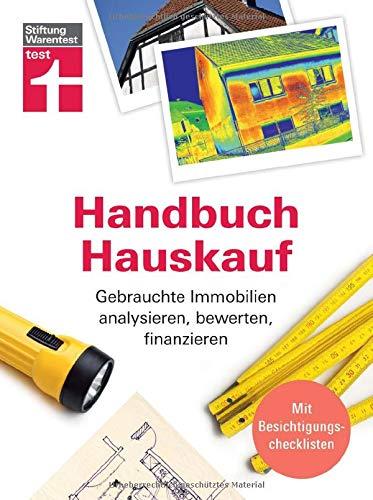 Handbuch Hauskauf: Bestandshäuser finden und entscheiden - Gebäudediagnose bis...
