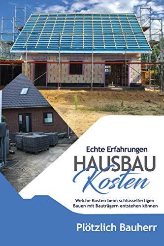 Hausbau Kosten - Welche Kosten beim schlüsselfertigen Bauen mit Bauträgern entstehen...