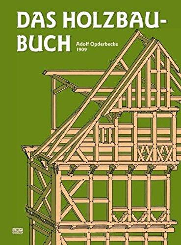 Das Holzbau-Buch: Für den Schulgebrauch und die Baupraxis (Edition libri rari)