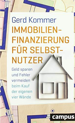 Immobilienfinanzierung für Selbstnutzer: Geld sparen und Fehler vermeiden beim Kauf der...