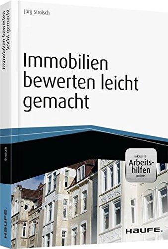 Immobilien bewerten leicht gemacht - inkl. Arbeitshilfen online (Haufe Fachbuch)