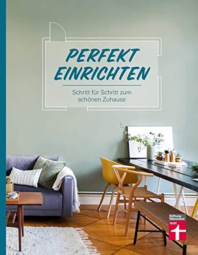Perfekt einrichten: Wohnideen und Einrichtungstipps für alle Raumgrößen - Individuell...