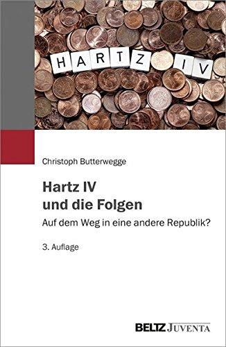 Hartz IV und die Folgen: Auf dem Weg in eine andere Republik?