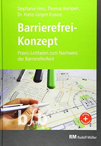 Barrierefrei-Konzept: Praxis-Leitfaden zum Nachweis der Barrierefreiheit im Neubau und...