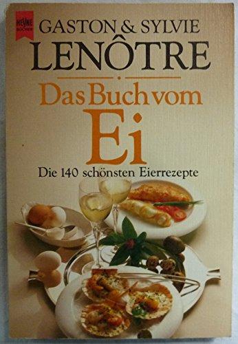 Das Buch vom Ei. Die 140 schönsten Eierrezepte.
