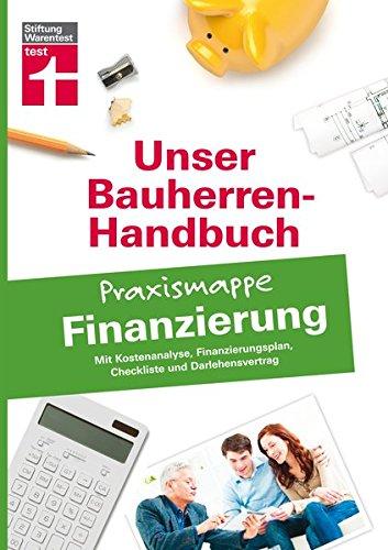 Bauherren-Praxismappe für Ihre Eigenheimfinanzierung - Mit Kostenanalyse,...