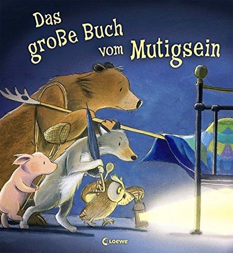 Das große Buch vom Mutigsein: Bilderbuch zum Vorlesen und Mitlesen für Kinder ab 3 Jahre...