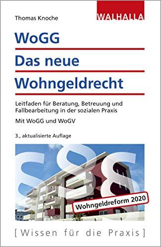WoGG - Das neue Wohngeldrecht: Leitfaden für Beratung, Betreuung und Fallbearbeitung in...