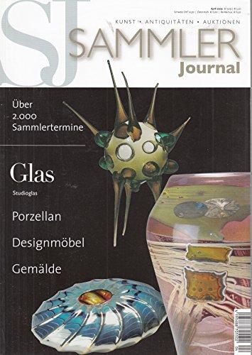 Sammler Journal. Kunst - Antiquitäten - Auktionen. Glas Studio Glas Porzellan...