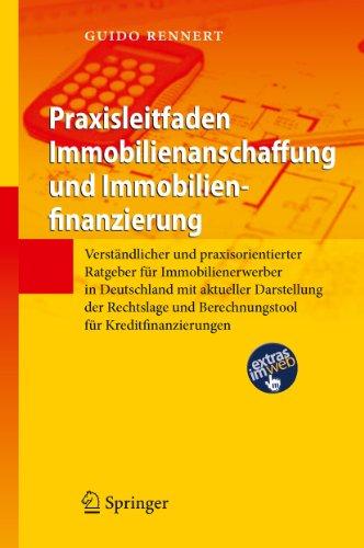 Praxisleitfaden Immobilienanschaffung und Immobilienfinanzierung: Verständlicher und...