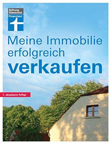 Meine Immobilie erfolgreich verkaufen: Rechtliche, steuerliche, finanzielle Fragen -...
