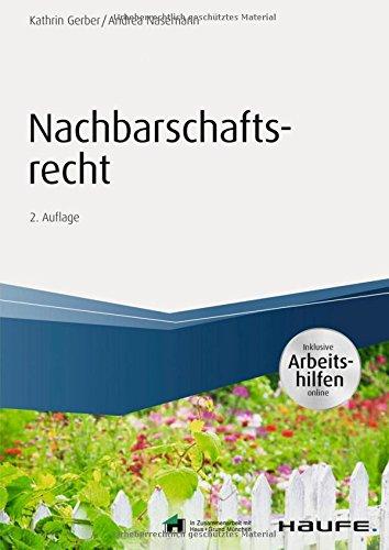 Nachbarschaftsrecht - inkl. Arbeitshilfen online (Haufe Fachbuch)