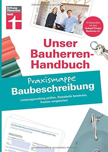 Unser Bauherren-Handbuch: Praxismappe Baubeschreibung - Leistungsumfang prüfen -...
