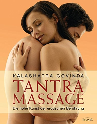 Tantra Massage: Die hohe Kunst der erotischen Berührung